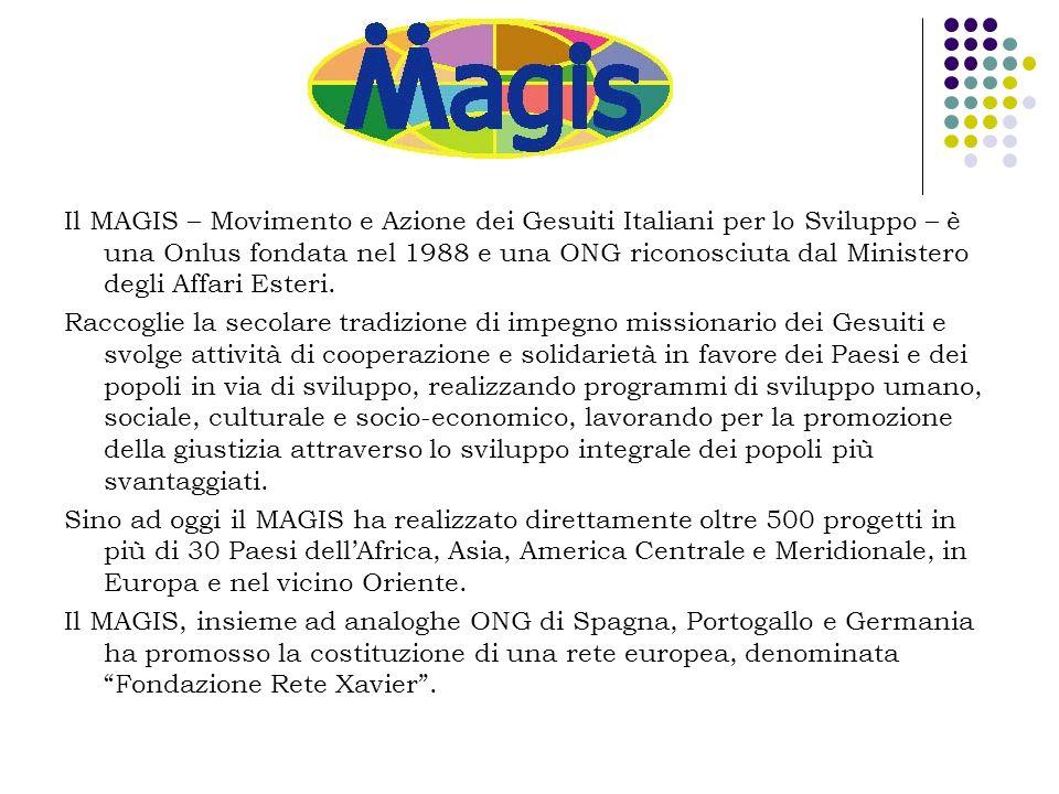 Il MAGIS – Movimento e Azione dei Gesuiti Italiani per lo Sviluppo – è una Onlus fondata nel 1988 e una ONG riconosciuta dal Ministero degli Affari Esteri.