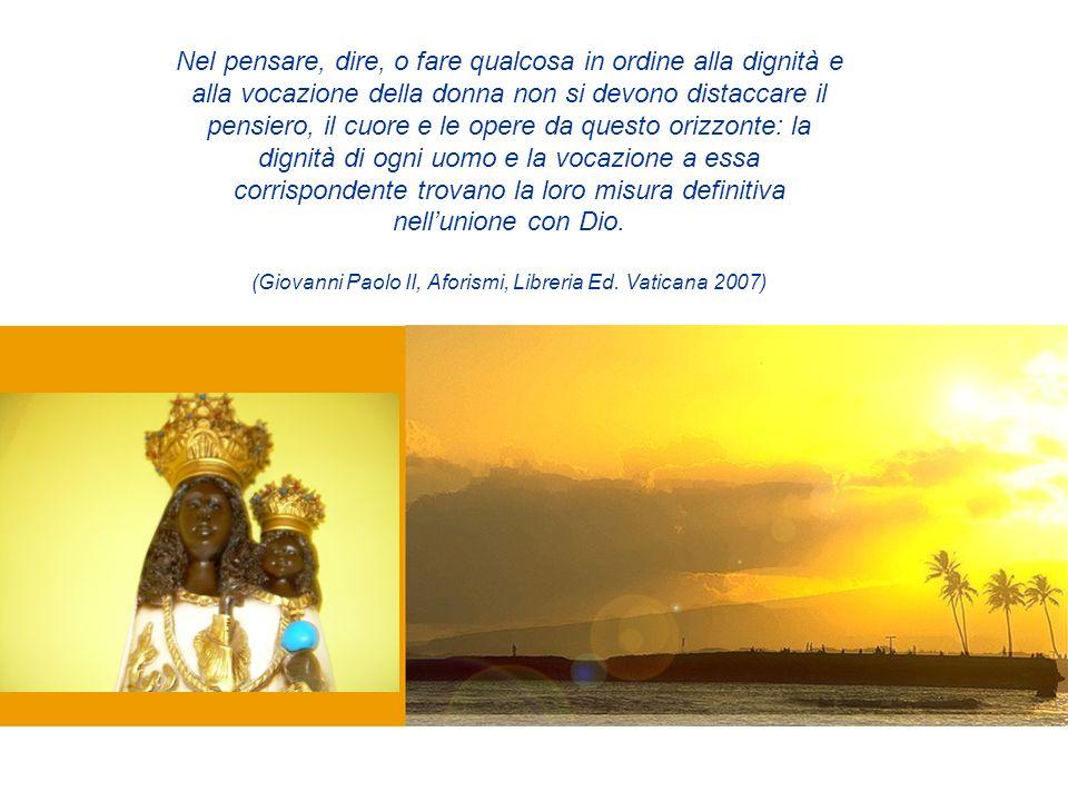 (Giovanni Paolo II, Aforismi, Libreria Ed. Vaticana 2007)