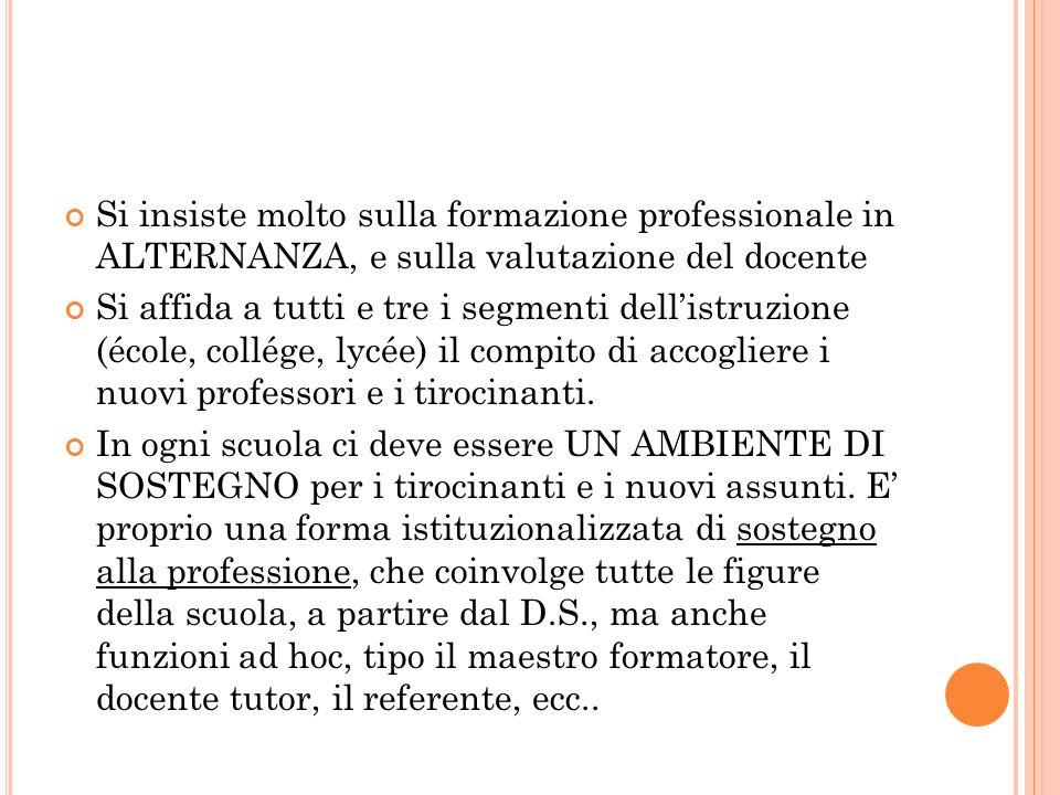 Si insiste molto sulla formazione professionale in ALTERNANZA, e sulla valutazione del docente