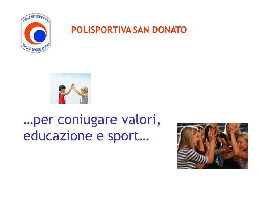 …per coniugare valori, educazione e sport…