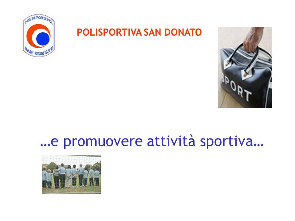 …e promuovere attività sportiva…