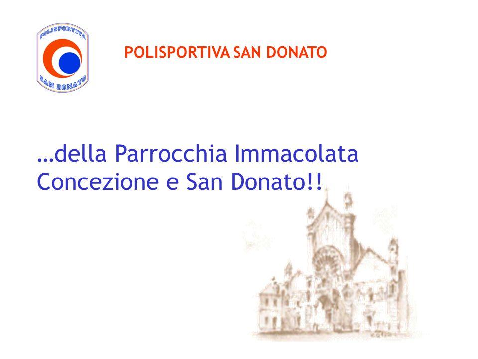 …della Parrocchia Immacolata Concezione e San Donato!!