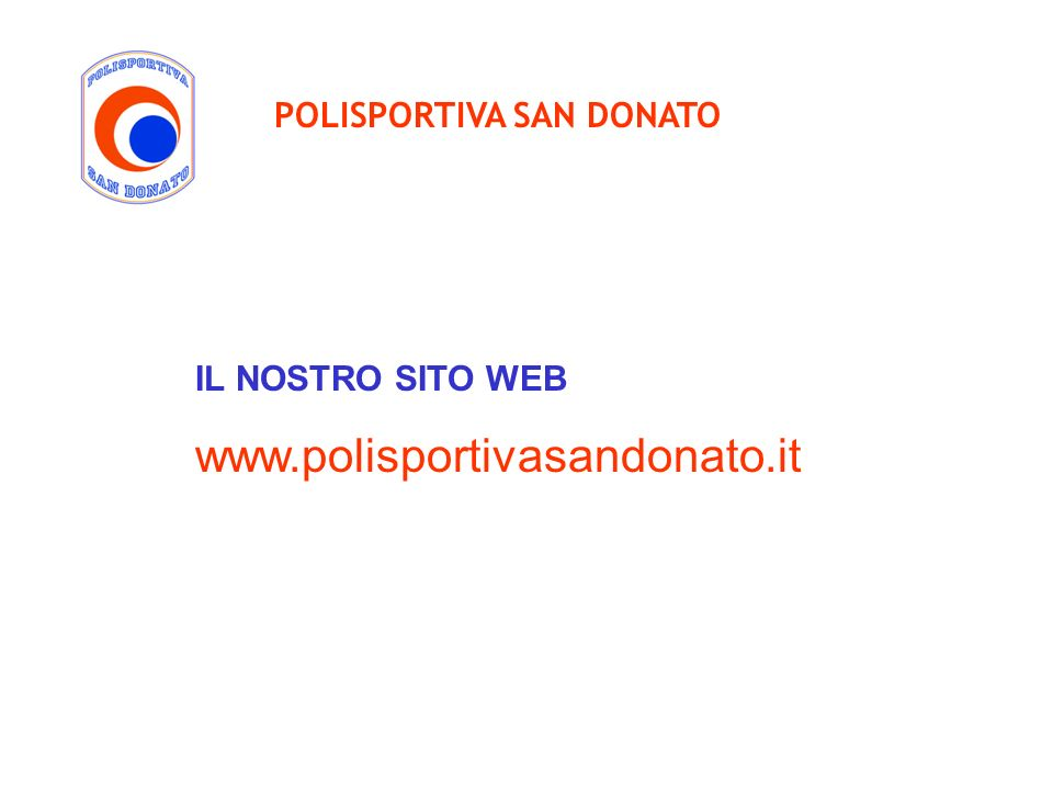 www.polisportivasandonato.it POLISPORTIVA SAN DONATO