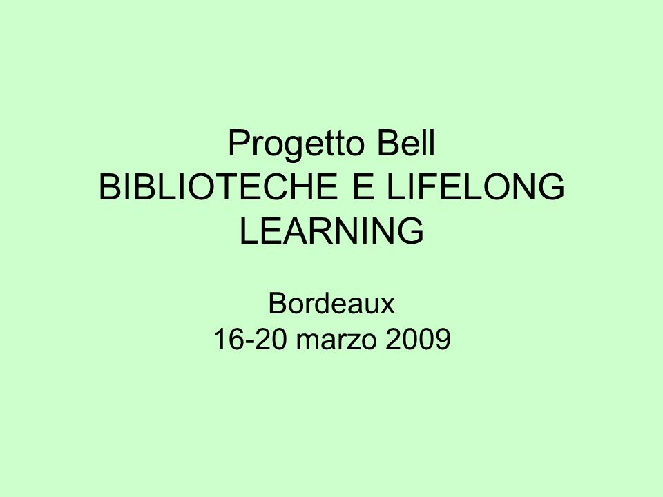 Progetto Bell BIBLIOTECHE E LIFELONG LEARNING