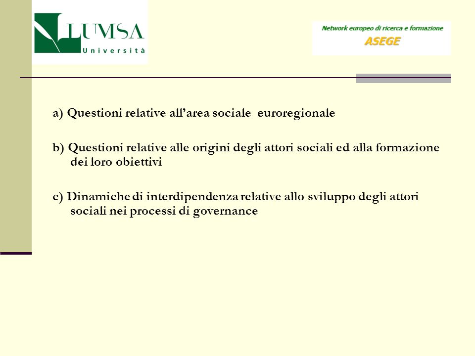 a) Questioni relative all'area sociale euroregionale