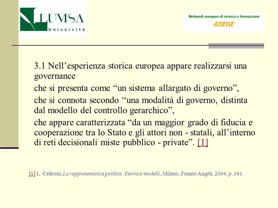 3.1 Nell'esperienza storica europea appare realizzarsi una governance
