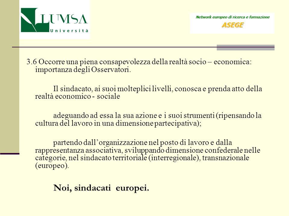 3.6 Occorre una piena consapevolezza della realtà socio – economica: importanza degli Osservatori.