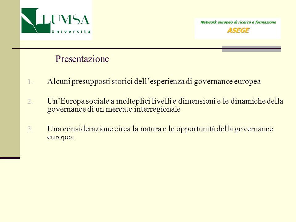 Presentazione Alcuni presupposti storici dell'esperienza di governance europea.