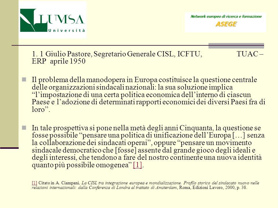1. 1 Giulio Pastore, Segretario Generale CISL, ICFTU, TUAC – ERP aprile 1950