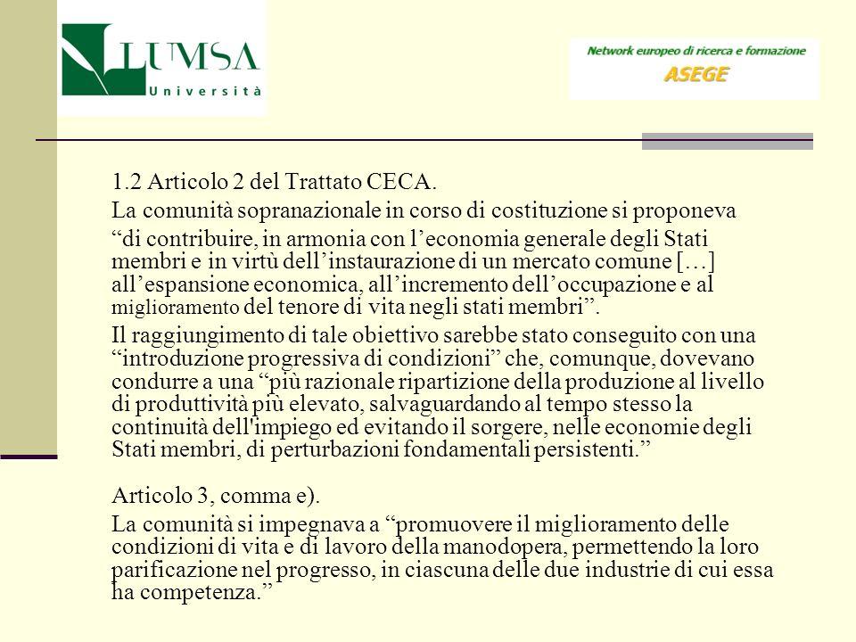 1.2 Articolo 2 del Trattato CECA.