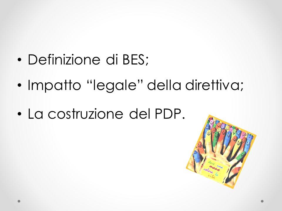 Definizione di BES; Impatto legale della direttiva; La costruzione del PDP.