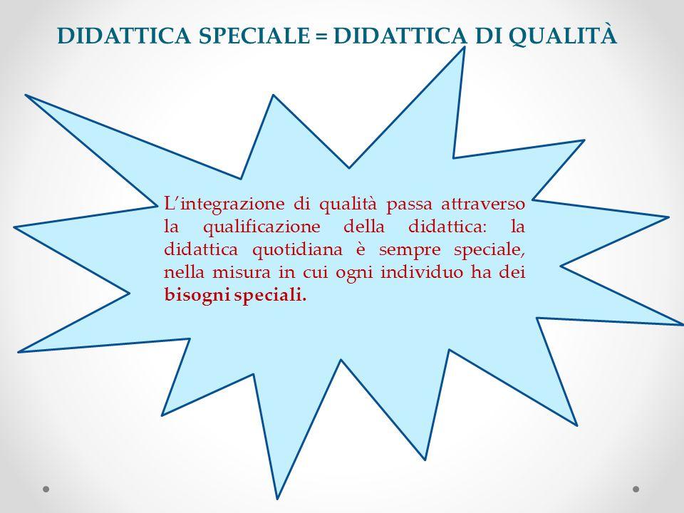DIDATTICA SPECIALE = DIDATTICA DI QUALITÀ