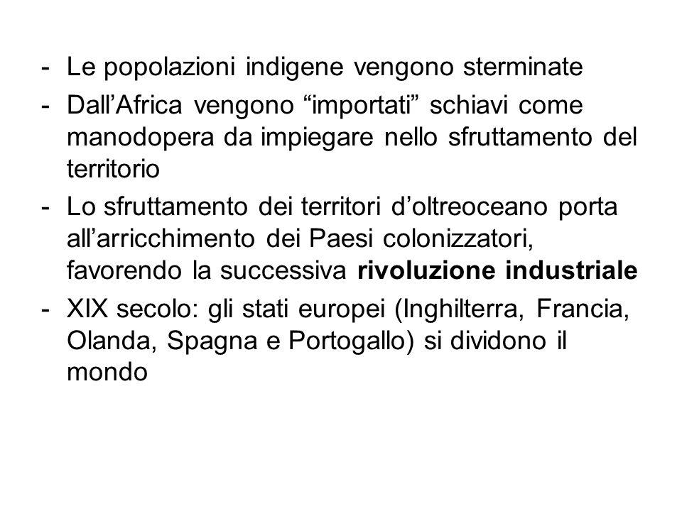 Le popolazioni indigene vengono sterminate
