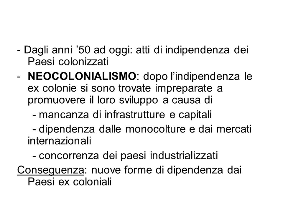 - Dagli anni '50 ad oggi: atti di indipendenza dei Paesi colonizzati