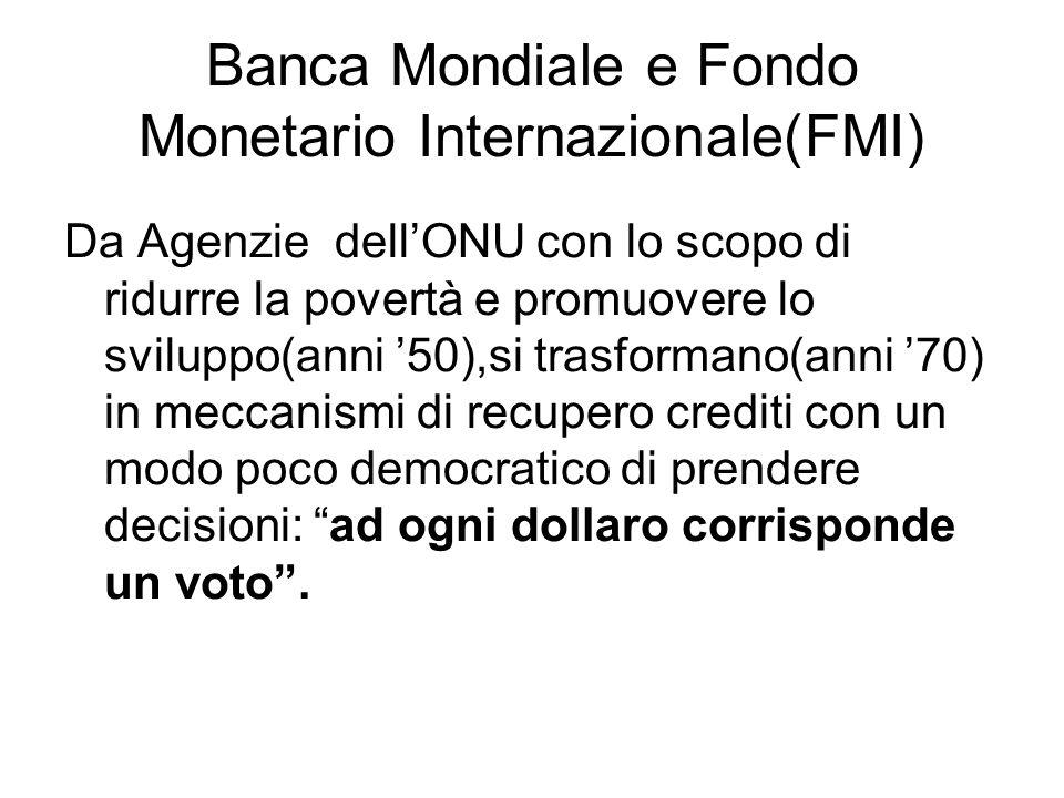 Banca Mondiale e Fondo Monetario Internazionale(FMI)