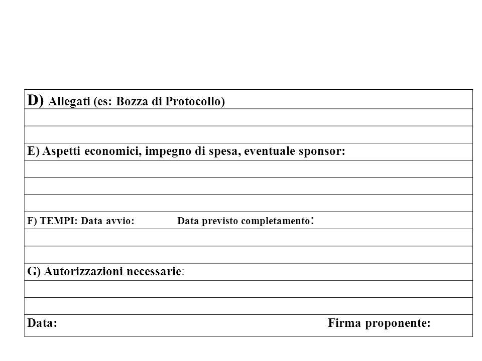 D) Allegati (es: Bozza di Protocollo)