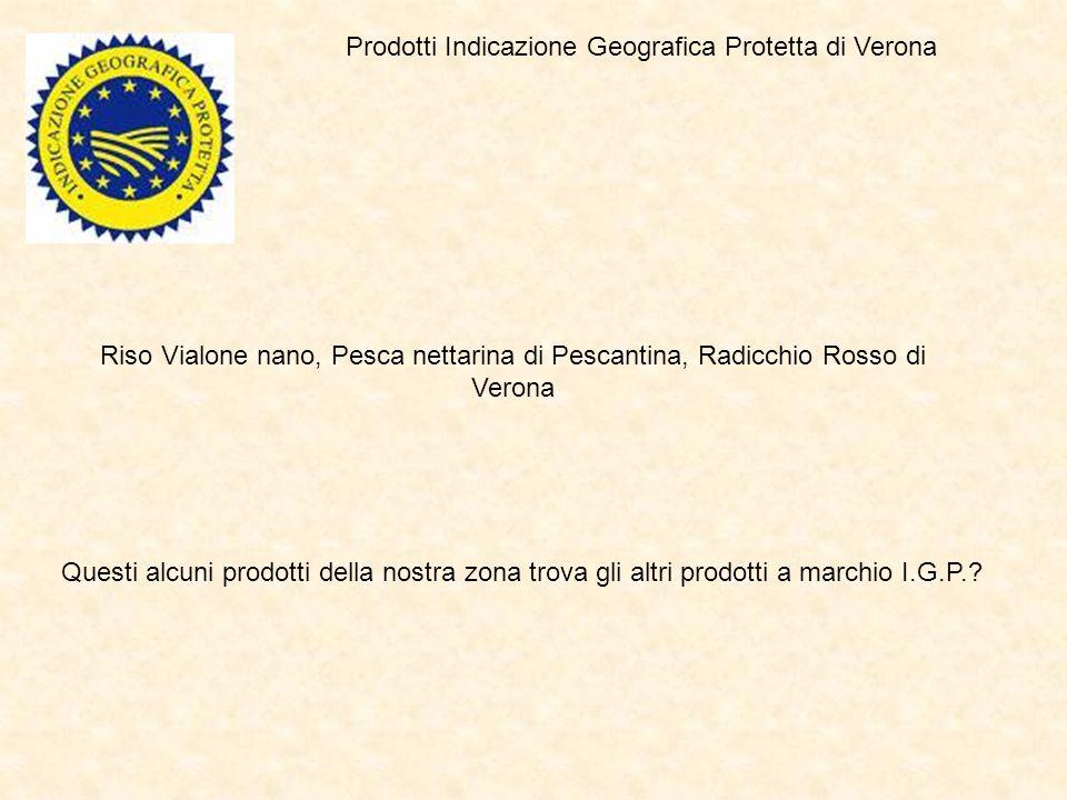 Prodotti Indicazione Geografica Protetta di Verona