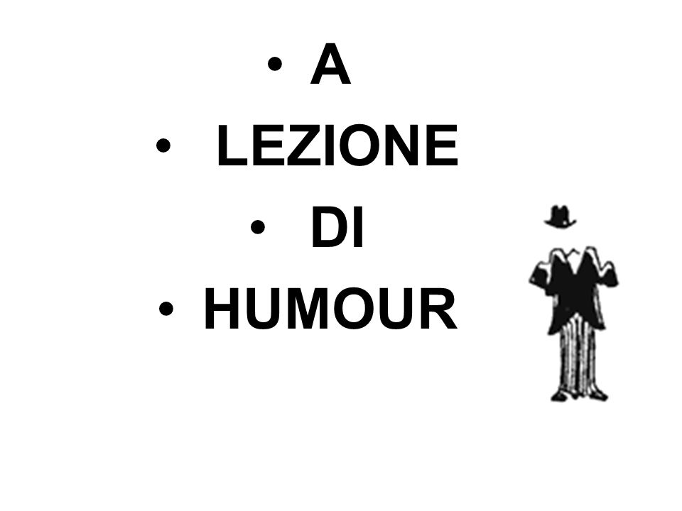 A LEZIONE DI HUMOUR