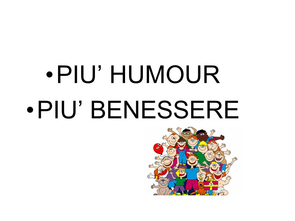 PIU' HUMOUR PIU' BENESSERE
