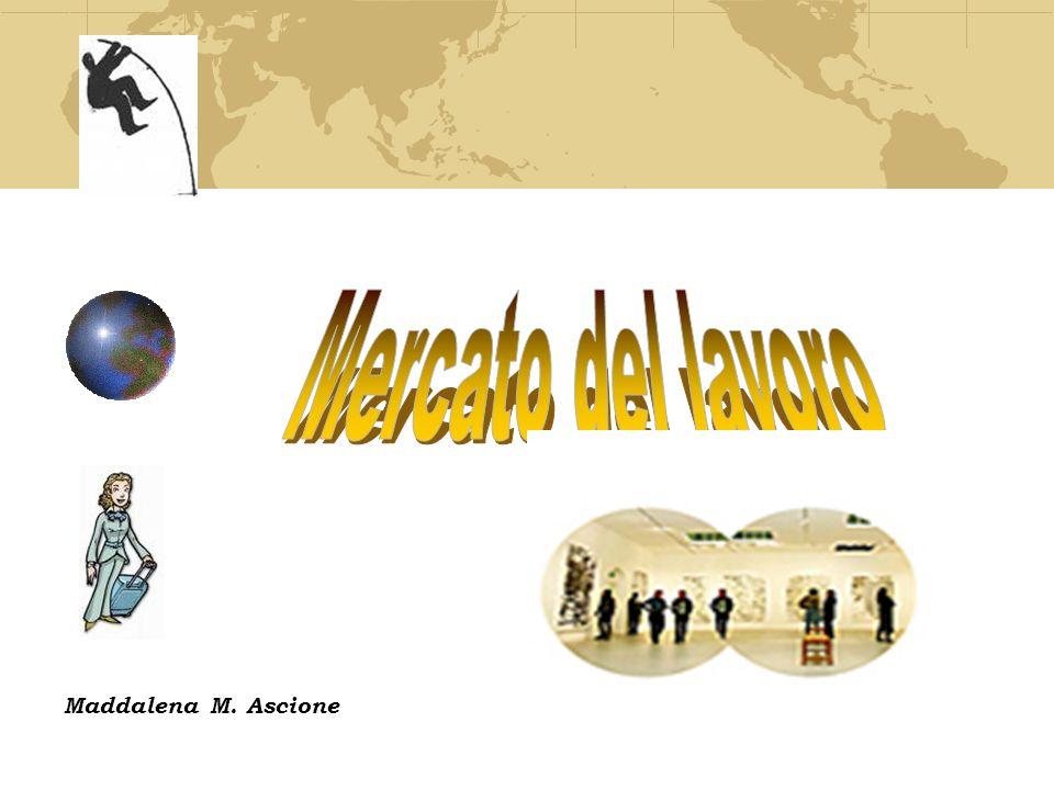 Mercato del lavoro Maddalena M. Ascione