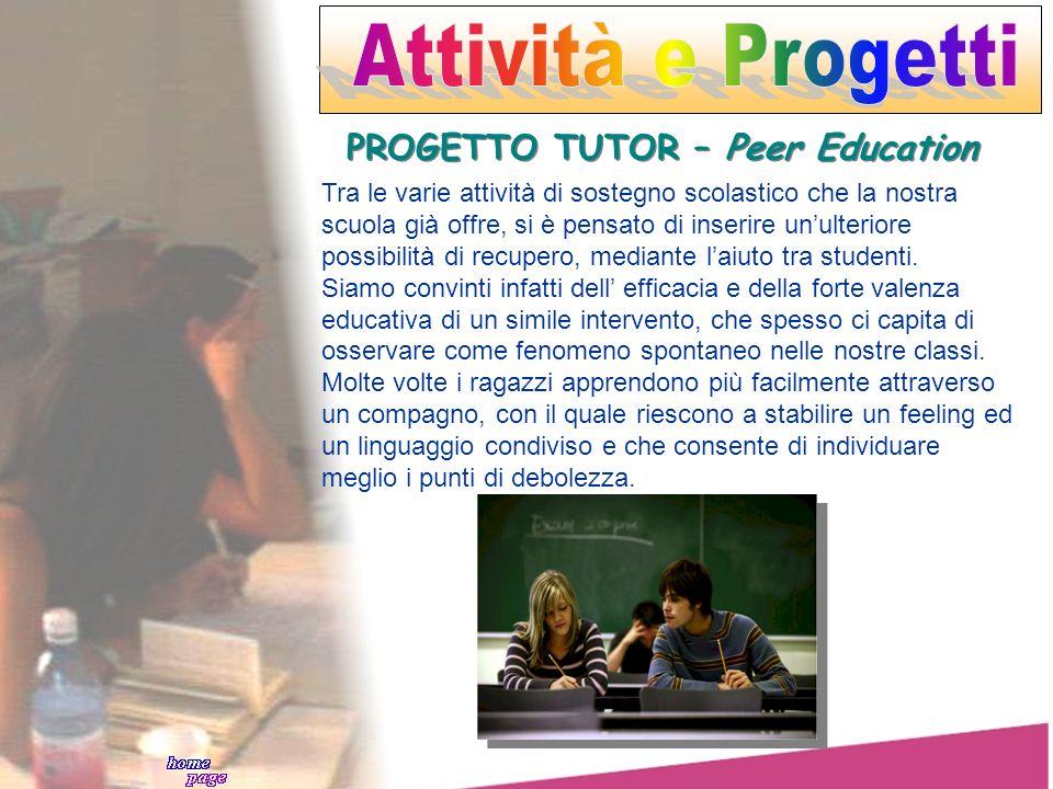 Attività e Progetti PROGETTO TUTOR – Peer Education