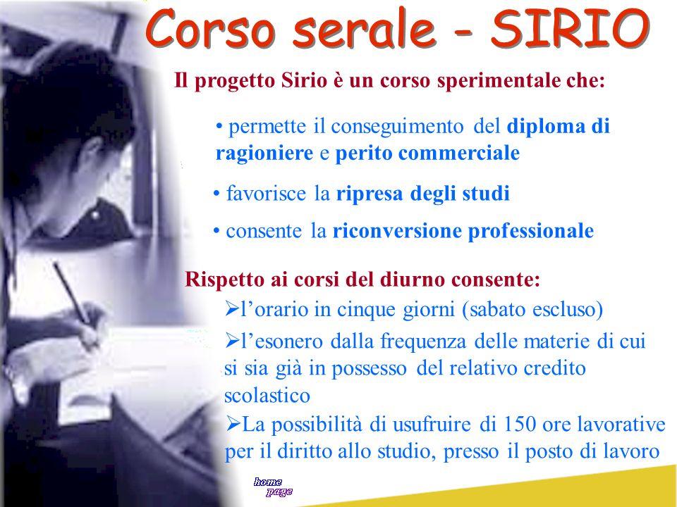 Corso serale - SIRIO Il progetto Sirio è un corso sperimentale che: