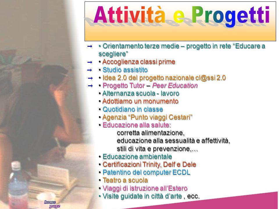 Attività e Progetti Orientamento terze medie – progetto in rete Educare a scegliere Accoglienza classi prime.