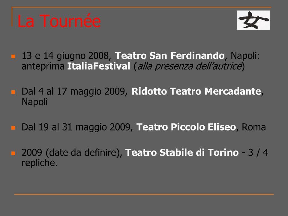 La Tournée13 e 14 giugno 2008, Teatro San Ferdinando, Napoli: anteprima ItaliaFestival (alla presenza dell'autrice)