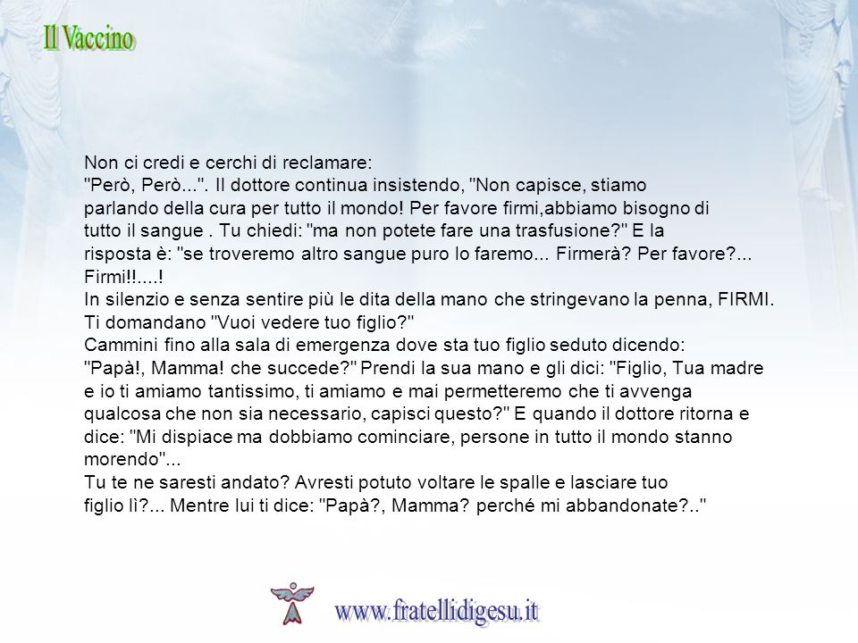 www.fratellidigesu.it Il Vaccino Non ci credi e cerchi di reclamare: