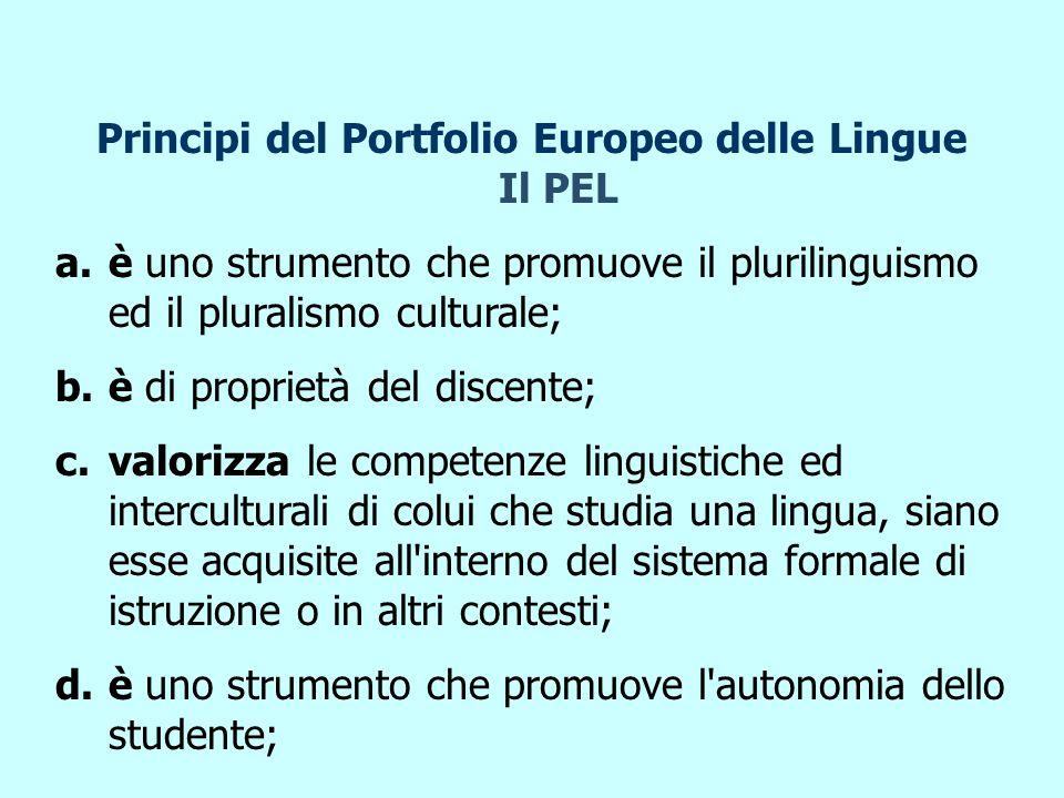 Principi del Portfolio Europeo delle Lingue Il PEL