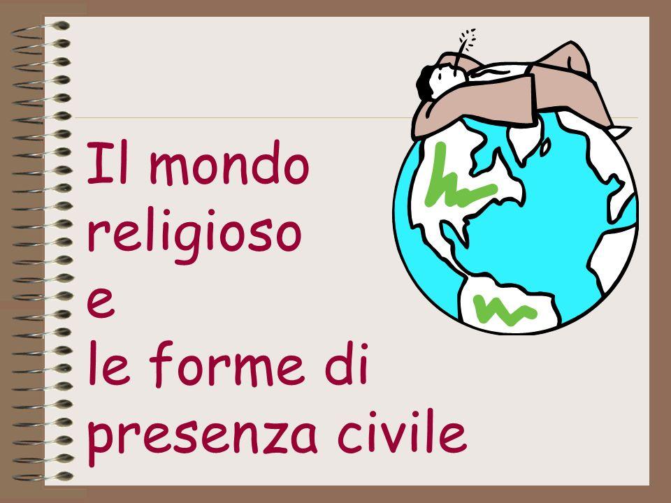 Il mondo religioso e le forme di presenza civile