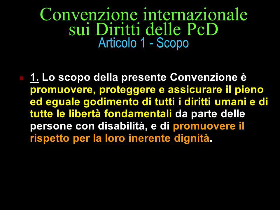 Convenzione internazionale sui Diritti delle PcD Articolo 1 - Scopo