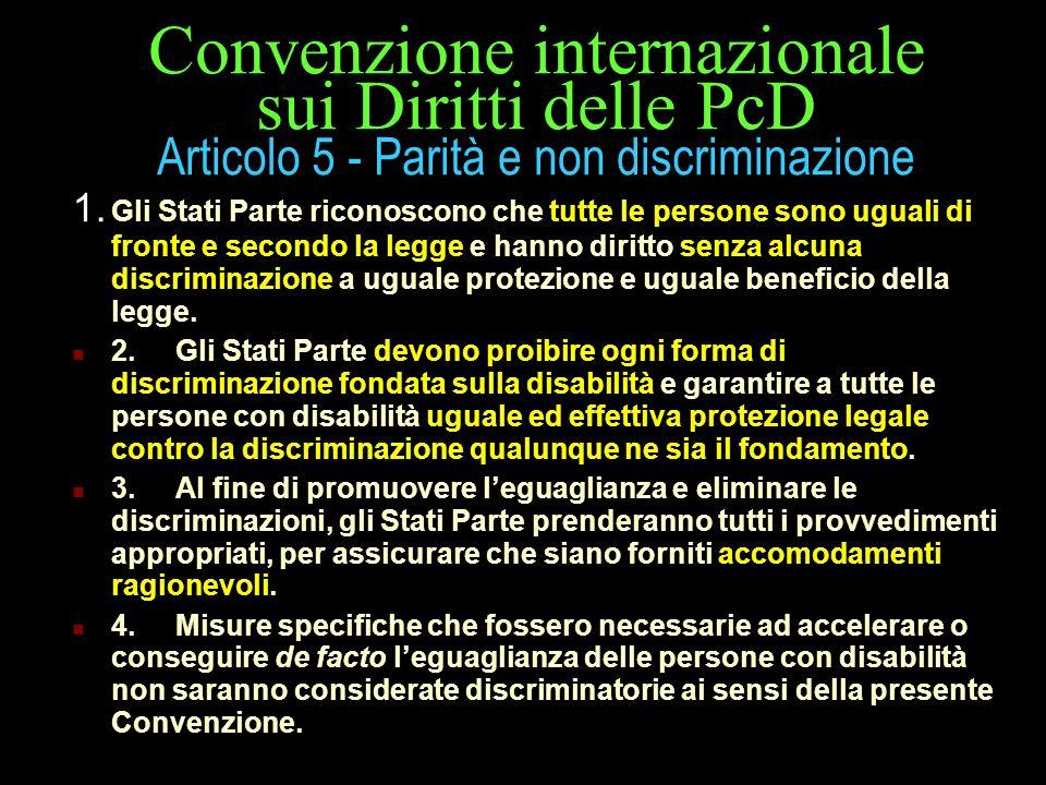 Convenzione internazionale sui Diritti delle PcD Articolo 5 - Parità e non discriminazione
