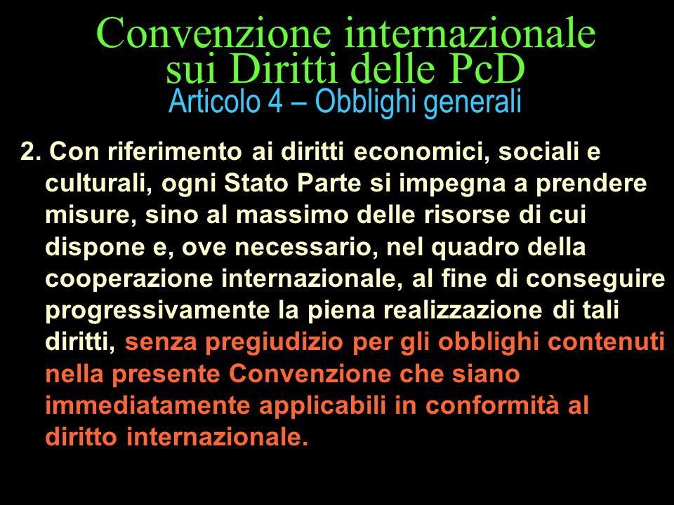 Convenzione internazionale sui Diritti delle PcD Articolo 4 – Obblighi generali