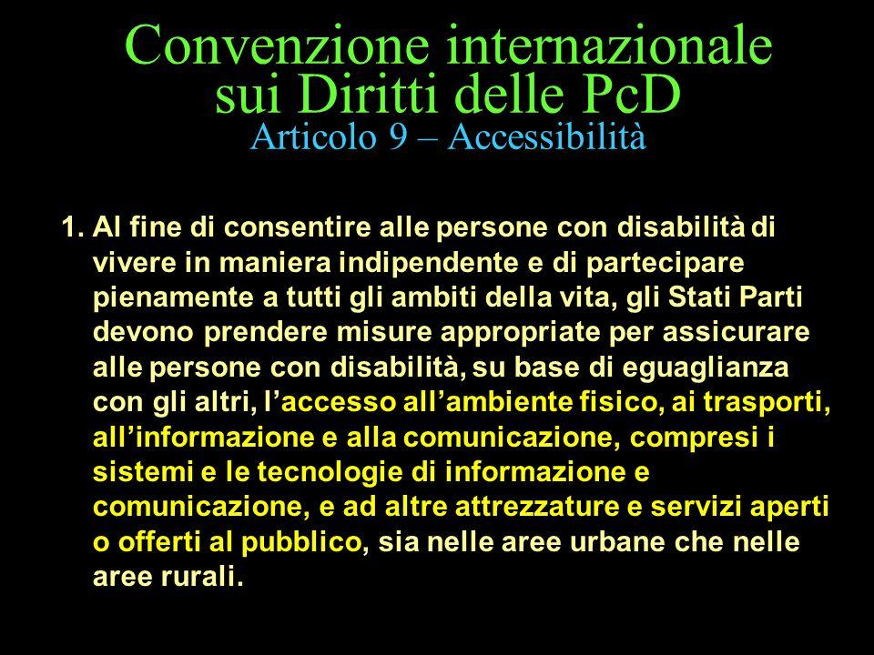 Convenzione internazionale sui Diritti delle PcD Articolo 9 – Accessibilità