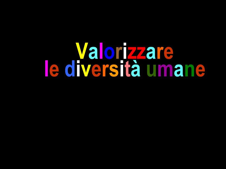 Valorizzare le diversità umane