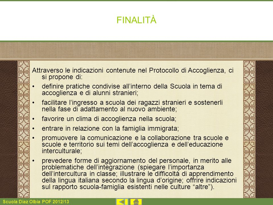 FINALITÀ Attraverso le indicazioni contenute nel Protocollo di Accoglienza, ci si propone di: