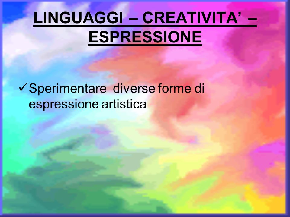 LINGUAGGI – CREATIVITA' – ESPRESSIONE