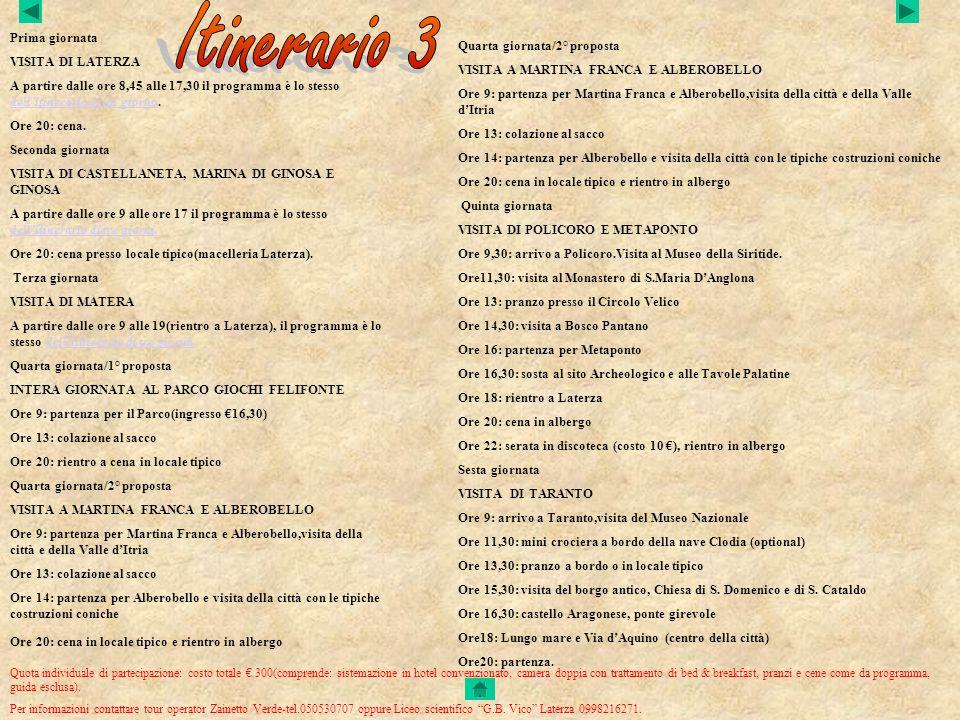Itinerario 3 Prima giornata VISITA DI LATERZA