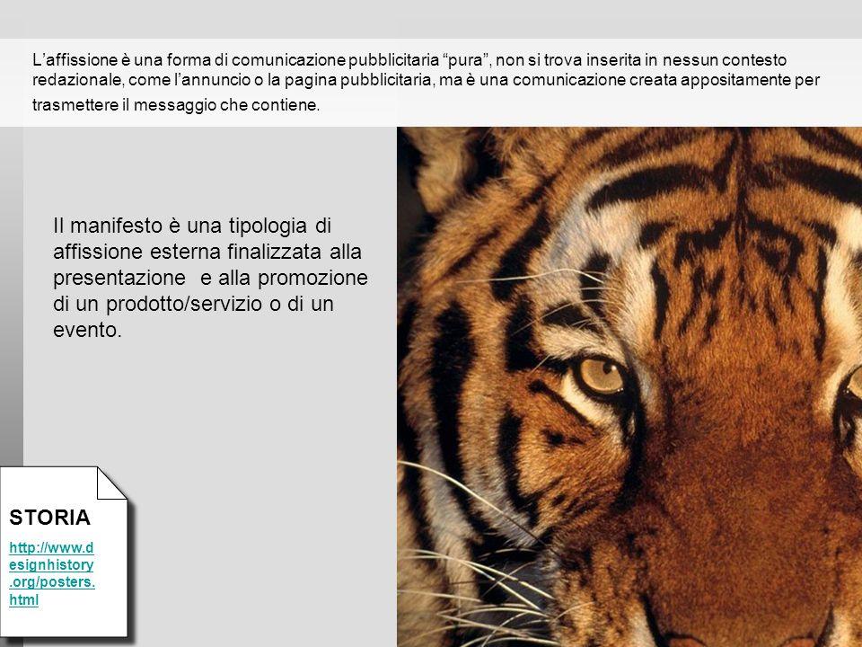 L'affissione è una forma di comunicazione pubblicitaria pura , non si trova inserita in nessun contesto redazionale, come l'annuncio o la pagina pubblicitaria, ma è una comunicazione creata appositamente per trasmettere il messaggio che contiene.
