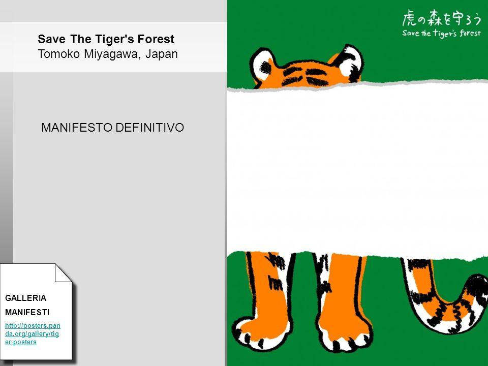 Save The Tiger s Forest Tomoko Miyagawa, Japan MANIFESTO DEFINITIVO