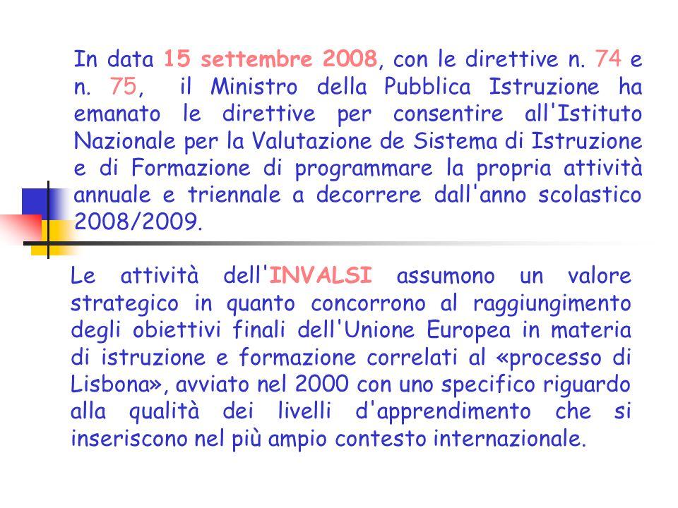 In data 15 settembre 2008, con le direttive n. 74 e n