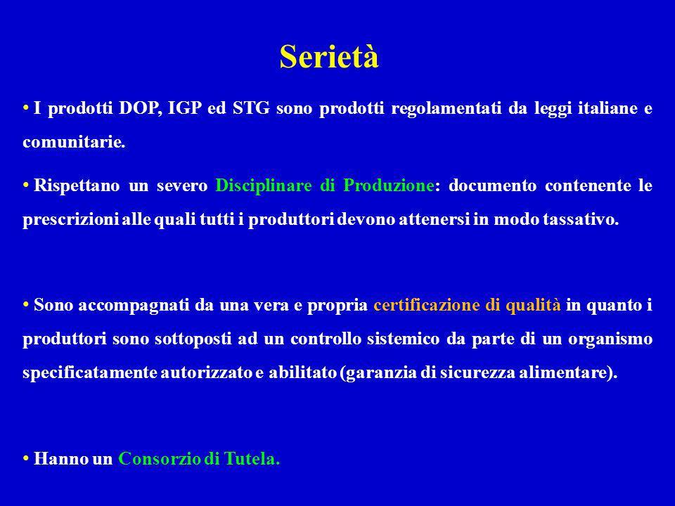 Serietà I prodotti DOP, IGP ed STG sono prodotti regolamentati da leggi italiane e comunitarie.