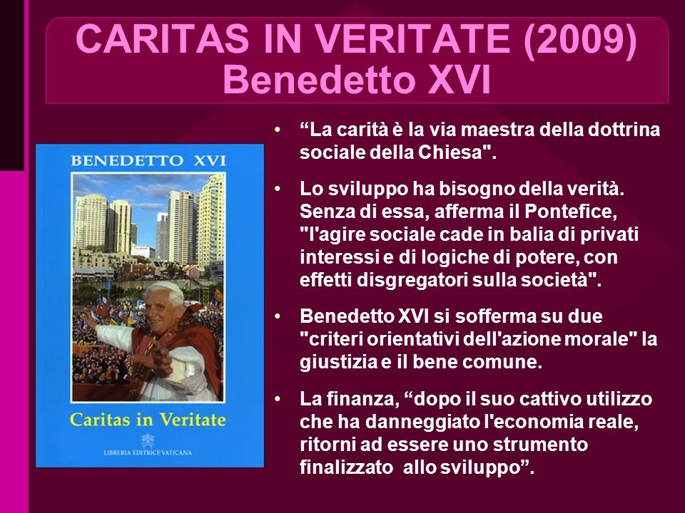 CARITAS IN VERITATE (2009) Benedetto XVI