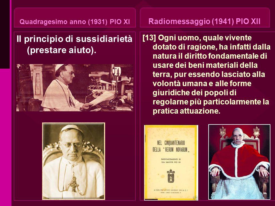 Quadragesimo anno (1931) PIO XI Radiomessaggio (1941) PIO XII