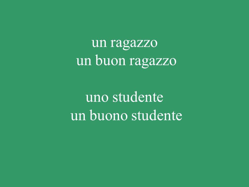 un ragazzo un buon ragazzo uno studente un buono studente