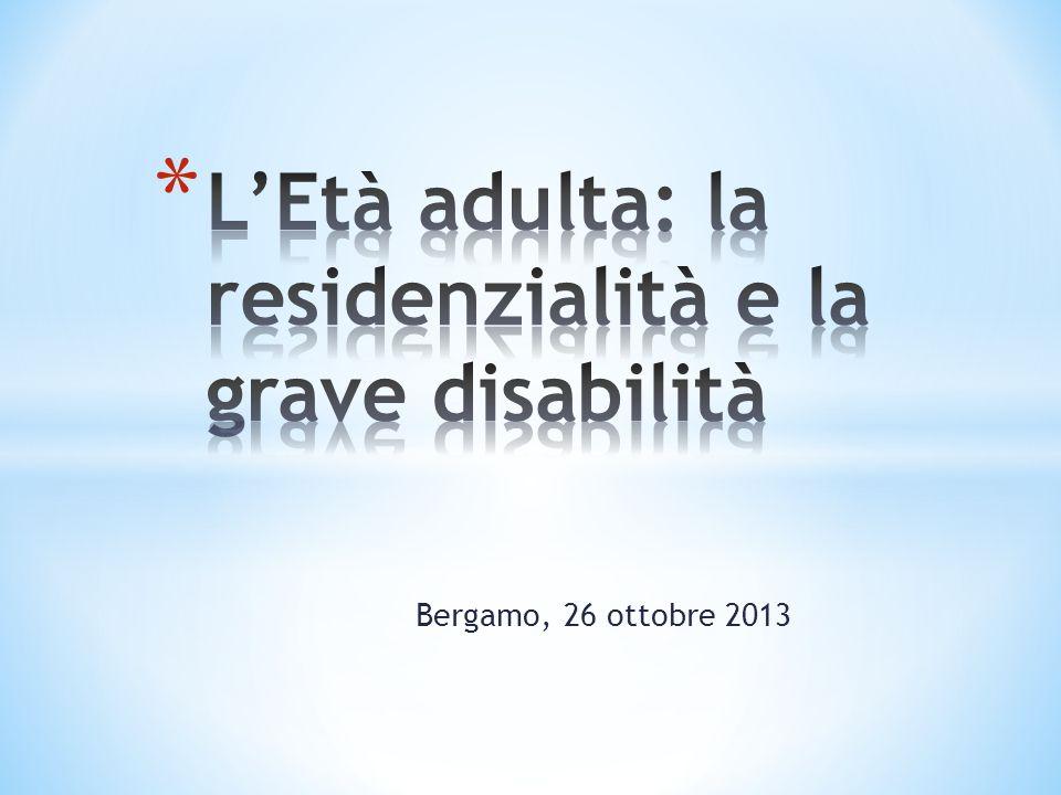 L'Età adulta: la residenzialità e la grave disabilità