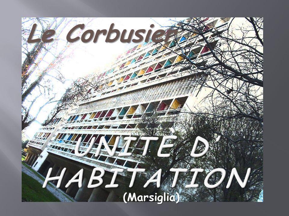 Le Corbusier Unitè d' Habitation (Marsiglia)