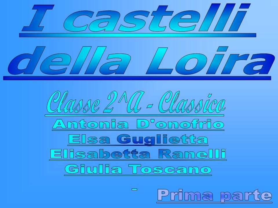 Classe 2^A - Classico I castelli della Loira Prima parte