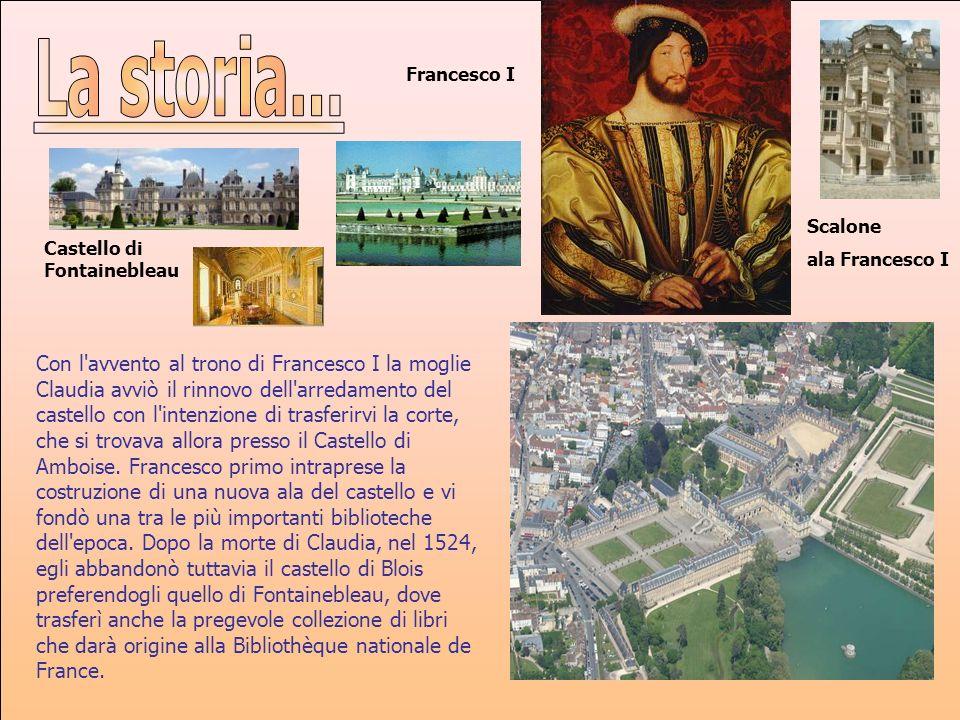 La storia...Francesco I. Scalone. ala Francesco I. Castello di Fontainebleau.